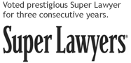 Voted prestigious Super Lawyer for three consecutive years - Super Lawyers