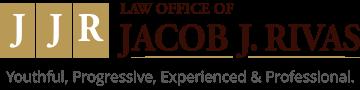 Law Office of Jacob J. RivasYouthful, Progressive, Experienced & Professional.  Logo